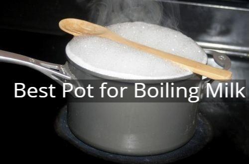 Best Pot for Boling Milk