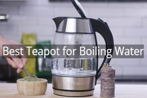 Best Teapot for Boiling Water