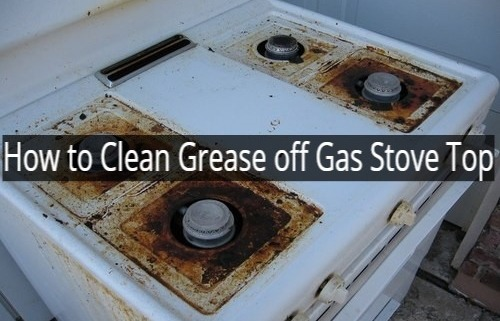 How to Clean Grease off Gas Stove Top