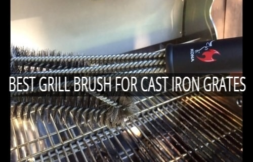 BEST GRILL BRUSH FOR CAST IRON GRATES