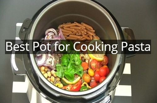 Best Pot for Cooking Pasta
